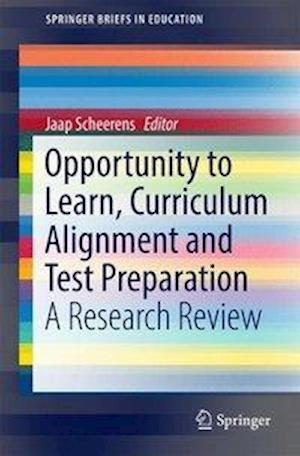 Opportunity to Learn, Curriculum Alignment and Test Preparation : A Research Review