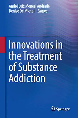 Innovations in the Treatment of Substance Addiction