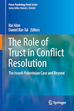 The Role of Trust in Conflict Resolution : The Israeli-Palestinian Case and Beyond