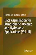 Data Assimilation for Atmospheric, Oceanic and Hydrologic Applications (Vol. III)