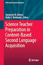 Science Teacher Preparation in Content-Based Second Language Acquisition (ASTE Series in Science Education)