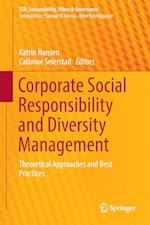Corporate Social Responsibility and Diversity Management : Theoretical Approaches and Best Practices