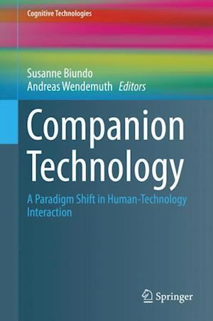 Companion Technology : A Paradigm Shift in Human-Technology Interaction