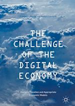 The Challenge of the Digital Economy : Markets, Taxation and Appropriate Economic Models