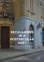 Secularisms in a Postsecular Age? : Religiosities and Subjectivities in Comparative Perspective