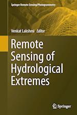 Remote Sensing of Hydrological Extremes (Springer Remote Sensingphotogrammetry)