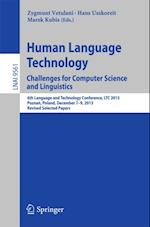 Human Language Technology. Challenges for Computer Science and Linguistics