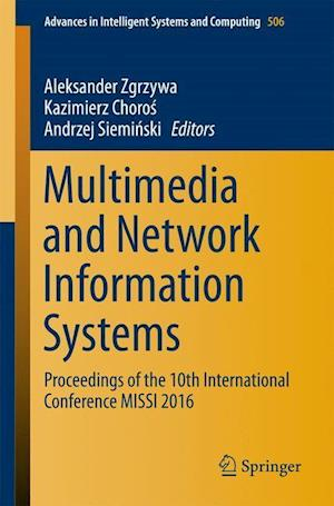 Multimedia and Network Information Systems : Proceedings of the 10th International Conference MISSI 2016