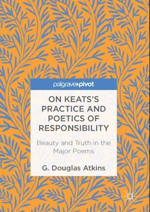 On Keats's Practice and Poetics of Responsibility