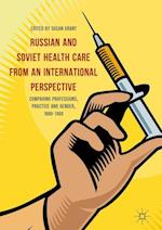 Russian and Soviet Healthcare from an International Perspective