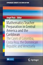 Mathematics Teacher Preparation in Central America and the Caribbean (Springer Briefs in Education)