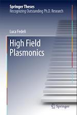 High Field Plasmonics (Springer Theses)