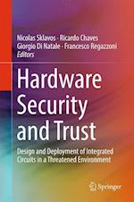 Hardware Security and Trust : Design and Deployment of Integrated Circuits in a Threatened Environment
