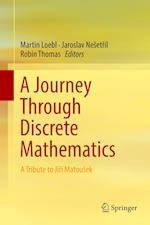 A Journey Through Discrete Mathematics : A Tribute to Jirí Matoušek