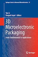 3D Microelectronic Packaging : From Fundamentals to Applications
