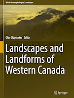 Landscapes and Landforms of Western Canada (World Geomorphological Landscapes)