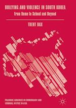 Bullying and Violence in South Korea (Palgrave Advances in Criminology and Criminal Justice in Asia)