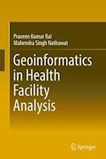Geoinformatics in Health Facility Analysis