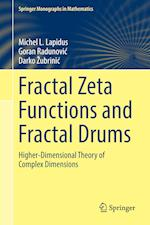 Fractal Zeta Functions and Fractal Drums : Higher-Dimensional Theory of Complex Dimensions