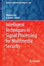 Intelligent Techniques in Signal Processing for Multimedia Security af Nilanjan Dey