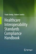 Healthcare Interoperability Standards Compliance Handbook : Conformance and Testing of Healthcare Data Exchange Standards