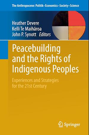 Peacebuilding and the Rights of Indigenous Peoples : Experiences and Strategies for the 21st Century