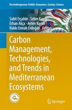 Carbon Management, Technologies, and Trends in Mediterranean Ecosystems (Springerbriefs in Environment, Security, Development and Peace, nr. 15)