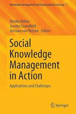 Social Knowledge Management in Action : Applications and Challenges