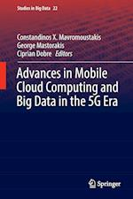 Advances in Mobile Cloud Computing and Big Data in the 5G Era (Studies in Big Data, nr. 22)