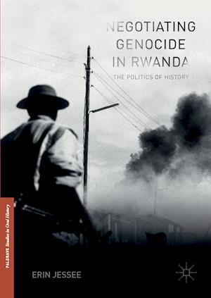 Bog, hardback Negotiating Genocide in Rwanda : The Politics of History af Erin Jessee