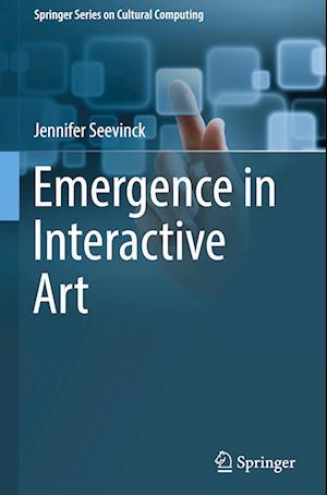 Bog, hardback Emergence in Interactive Art af Jennifer Seevinck