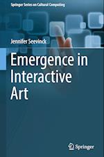 Emergence in Interactive Art (Springer Series on Cultural Computing)