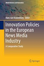 Innovation Policies in the European News Media Industry : A Comparative Study