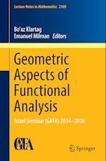 Geometric Aspects of Functional Analysis : Israel Seminar (GAFA) 2014-2016