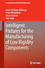 Intelligent Fixtures for the Manufacturing of Low Rigidity Components (Lecture Notes in Production Engineering)