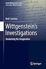 Wittgenstein's Investigations : Awakening the Imagination