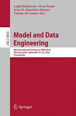 Model and Data Engineering : 6th International Conference, MEDI 2016, Almería, Spain, September 21-23, 2016, Proceedings