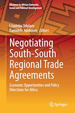 Negotiating South-South Regional Trade Agreements : Economic Opportunities and Policy Directions for Africa