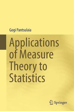 Bog, hardback Applications of Measure Theory to Statistics af Gogi Pantsulaia