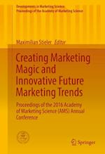 Creating Marketing Magic and Innovative Future Marketing Trends (Developments in Marketing Science Proceedings of the Academy of Marketing Science)