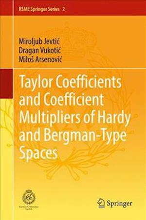 Bog, hardback Taylor Coefficients and Coefficient Multipliers of Hardy and Bergman-Type Spaces af Miroljub Jevtic