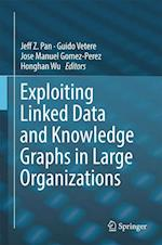 Exploiting Linked Data and Knowledge Graphs for Large Organisations af Jeff Z. Pan
