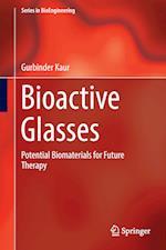 Bioactive Glasses : Potential Biomaterials for Future Therapy