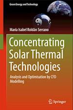 Concentrating Solar Thermal Technologies af Maria Isabel Roldan Serrano