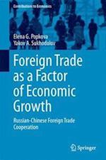 Foreign Trade as a Factor of Economic Growth : Russian-Chinese Foreign Trade Cooperation