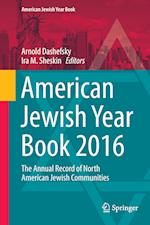 American Jewish Year Book 2016 : The Annual Record of North American Jewish Communities