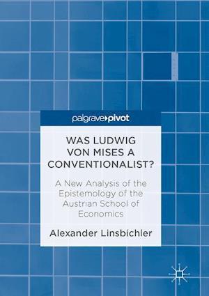 Bog, hardback Was Ludwig Von Mises a Conventionalist? af Alexander Linsbichler