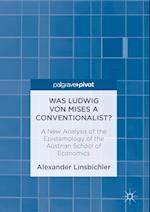 Was Ludwig von Mises a Conventionalist? af Alexander Linsbichler