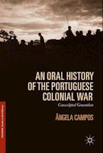 An Oral History of the Portuguese Colonial War : Conscripted Generation
