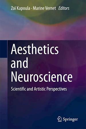 Aesthetics and Neuroscience : Scientific and Artistic Perspectives